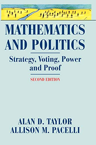 9780387776439: Mathematics and Politics: Strategy, Voting, Power, and Proof