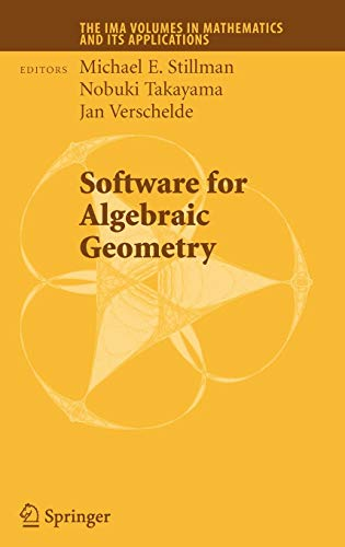 9780387781327: Software for Algebraic Geometry (The IMA Volumes in Mathematics and its Applications)