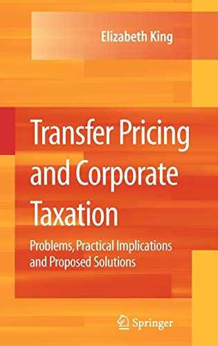 9780387781822: Transfer Pricing and Corporate Taxation: Problems, Practical Implications and Proposed Solutions
