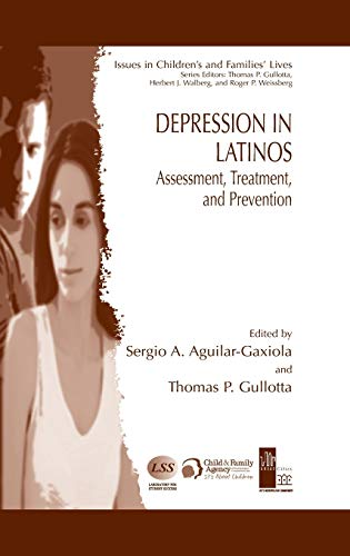 9780387785110: Depression in Latinos: Assessment, Treatment, and Prevention (Issues in Children's and Families' Lives)
