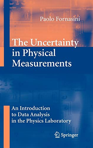 9780387786490: The Uncertainty in Physical Measurements: An Introduction to Data Analysis in the Physics Laboratory