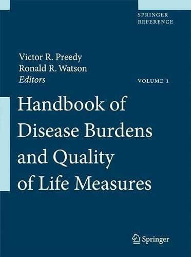 HANDBOOK OF DISEASE BURDENS AND QUALITY OF LIFE MEASURES 6 VOLUMES SET: WATSON,R.R., PREEDY,V.R.