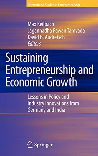 9780387786940: Sustaining Entrepreneurship and Economic Growth: Lessons in Policy and Industry Innovations from Germany and India