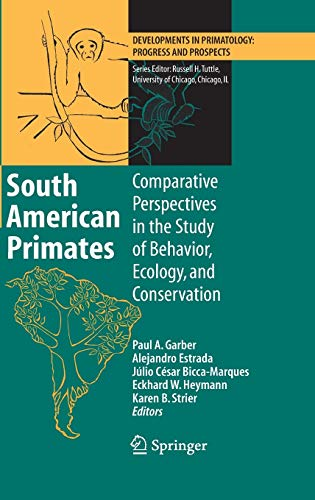 South American Primates: Comparative Perspectives in the Study of Behavior, Ecology, and ...