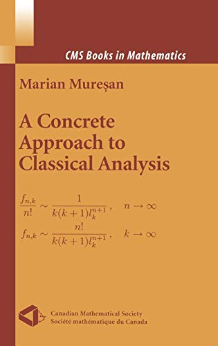 9780387789323: A Concrete Approach to Classical Analysis (CMS Books in Mathematics)