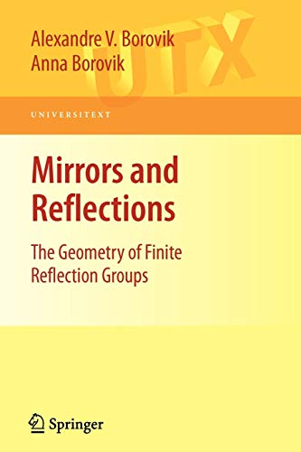 9780387790657: Mirrors and Reflections: The Geometry of Finite Reflection Groups