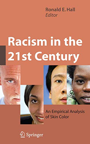 9780387790978: Racism in the 21st Century: An Empirical Analysis of Skin Color
