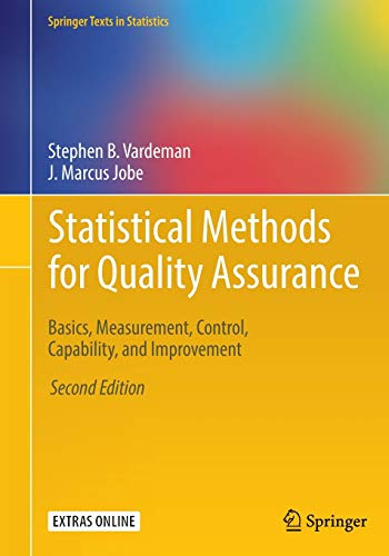 9780387791050: Statistical Methods for Quality Assurance: Basics, Measurement, Control, Capability, and Improvement (Springer Texts in Statistics)
