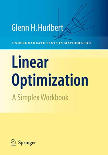 9780387791470: Linear Optimization: The Simplex Workbook (Undergraduate Texts in Mathematics)