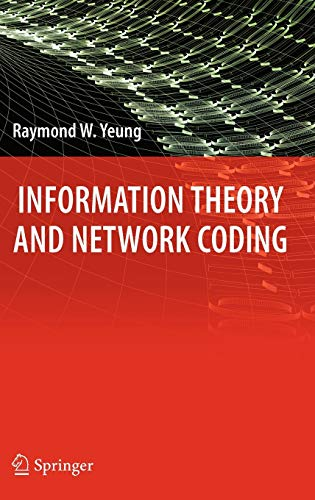 9780387792330: Information Theory and Network Coding (Information Technology: Transmission, Processing and Storage)