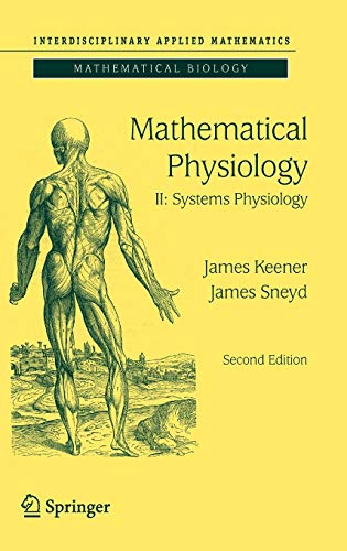 9780387793870: Mathematical Physiology: II: Systems Physiology: Systems Physiology v. 2 (Interdisciplinary Applied Mathematics)