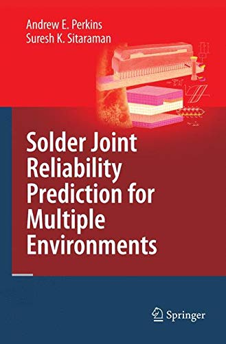 9780387793931: Solder Joint Reliability Prediction for Multiple Environments