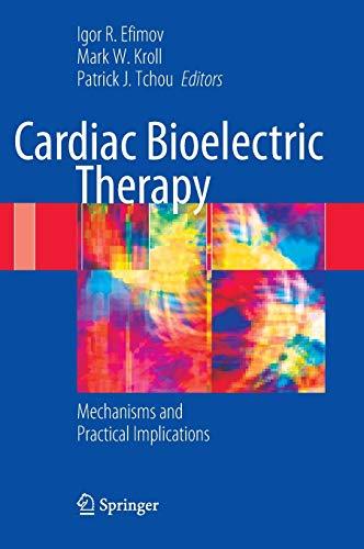 Cardiac Bioelectric Therapy: Igor R. Efimov