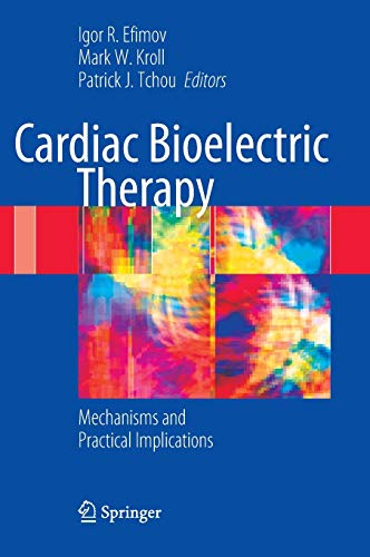 9780387794020: Cardiac Bioelectric Therapy: Mechanisms and Practical Implications