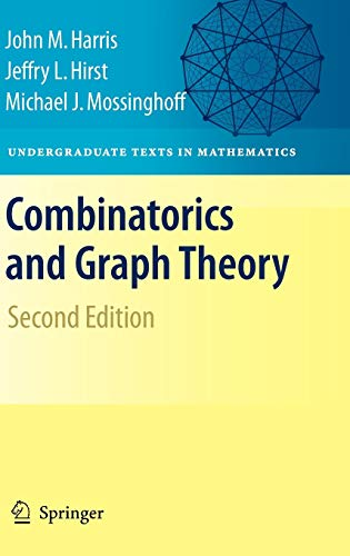 Combinatorics and Graph Theory (Undergraduate Texts in: Harris, John; Hirst,