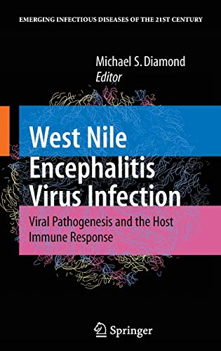 West Nile Encephalitis Virus Infection: Viral Pathogenesis and the Host Immune Response (Hardback)