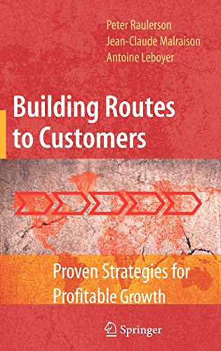 9780387799506: Building Routes to Customers: Proven Strategies for Profitable Growth