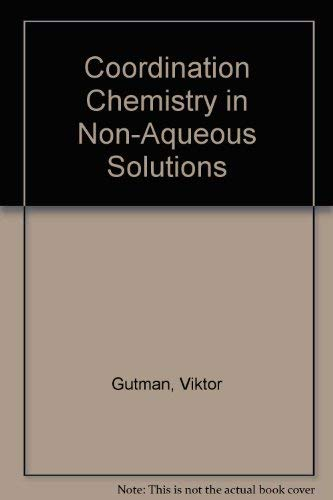 9780387808673: Coordination Chemistry in Non-Aqueous Solutions