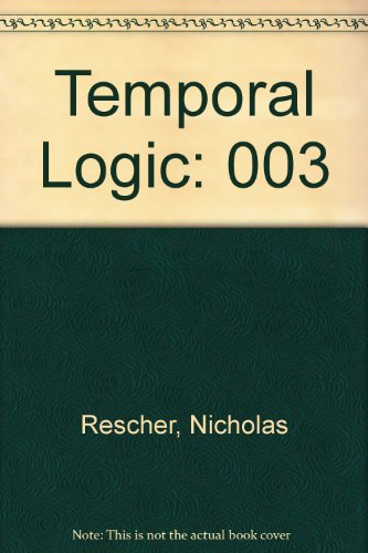 Temporal Logic (Library of exact philosophy): Rescher, Nicholas