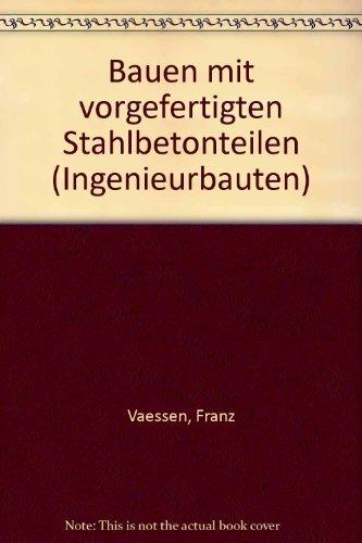 Baun Mit Vorgefertigten Stahlbetonteilen: Vaessen, Franz