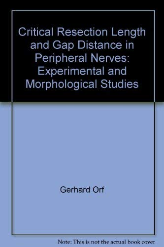 9780387814827: Critical resection length and gap distance in peripheral nerves: Experimental and morphological studies (Acta neurochirurgica : Supplementum)
