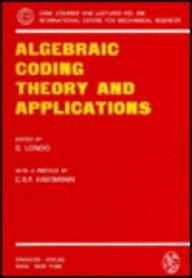 9780387815442: Algebraic Coding: Theory and Application (Cism International Centre for Mechanical Sciences Courses & Lectures)
