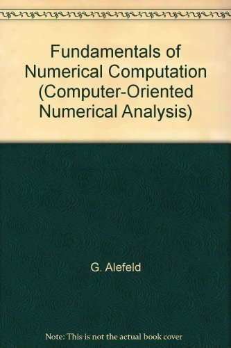 9780387815664: Fundamentals of numerical computation (computer-oriented numerical analysis) (Computing : Supplementum)