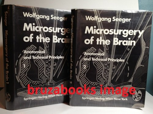 9780387815732: Microsurgery of the Brain: Anatomical and Technical Principles Volumes 1 & 2 (Two volumes).