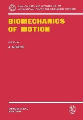Biomechanics of Motion: A. Morecki