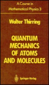 9780387816203: A Course in Mathematical Physics: Quantum Mechanics of Atoms and Molecules: 3