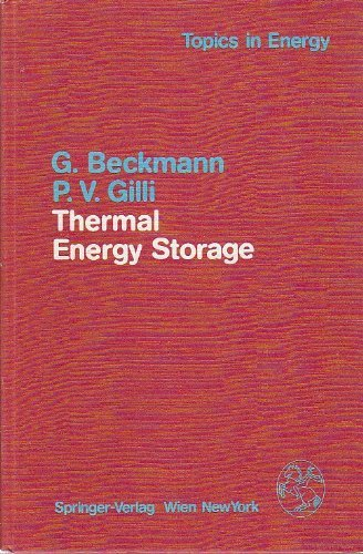 Thermal Energy Storage: Basics-Design-Applications to Power Generation: Beckmann, G., Gilli,