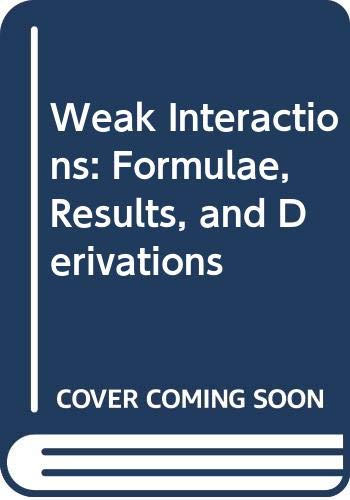 9780387817835: Weak Interactions: Formulae, Results, and Derivations