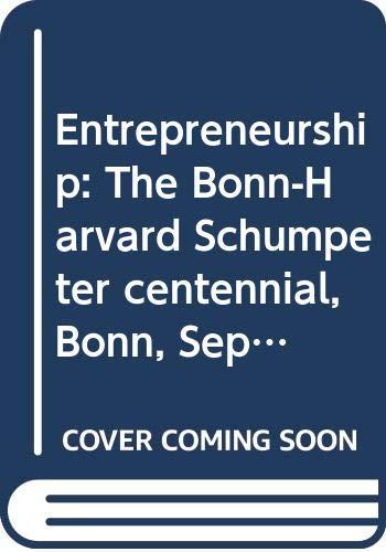 9780387818306: Entrepreneurship: The Bonn-Harvard Schumpeter centennial, Bonn, September 1983 (Journal of economics) (German Edition)