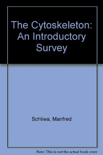 The Cytoskeleton: An Introductory Survey (Cell biology: Manfred Schliwa