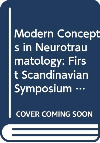 9780387819310: Modern Concepts in Neurotraumatology: First Scandinavian Symposium on Neurotraumatology May 20-23, 1985, Goteborg, Sweden (Acta Neurochirurgica Supplementum)
