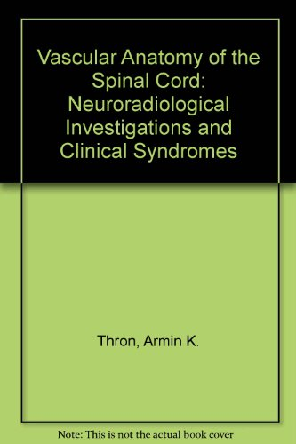 9780387820156: Vascular Anatomy of the Spinal Cord: Neuroradiological Investigations & Clinical Syndromes