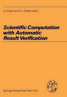 9780387820637: Scientific Computation With Automatic Result Verification (Computing Supplementum, 6)