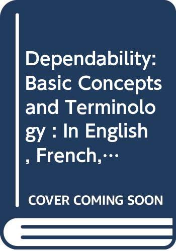 9780387822969: Dependability: Basic Concepts and Terminology : In English, French, German, Italian and Japanese (Dependable Computing and Fault-Tolerant Systems)