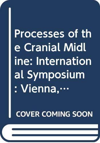 Processes of the Cranial Midline: International Symposium: Koos, W.