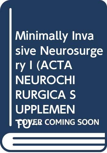 9780387823218: Minimally Invasive Neurosurgery I (Acta Neurochirurgica Supplementum)