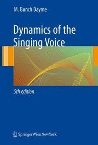 9780387823942: Dynamics of the Singing Voice