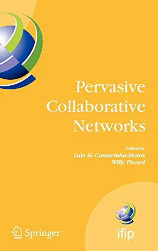 9780387848365: Pervasive Collaborative Networks: IFIP TC 5 WG 5.5 Ninth Working Conference on VIRTUAL ENTERPRISES, September 8-10, 2008, Poznan, Poland (IFIP Advances in Information and Communication Technology)