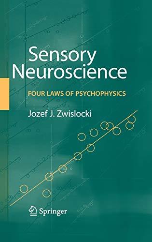 9780387848488: Sensory Neuroscience: Four Laws of Psychophysics