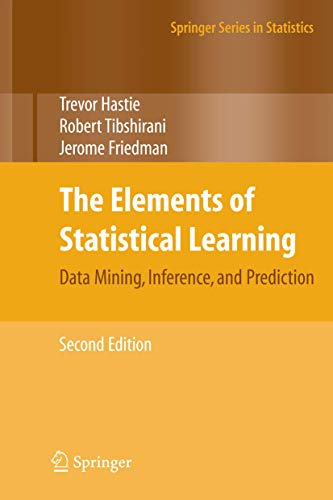 The Elements of Statistical Learning: Data Mining, Inference, and Prediction, Second Edition (Springer Series in Statistics) (0387848576) by Jerome Friedman; Robert Tibshirani; Trevor Hastie
