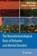 9780387848884: The Neuroimmunological Basis of Behavior and Mental Disorders
