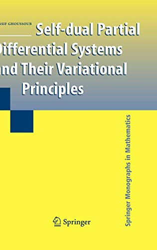 9780387848969: Self-dual Partial Differential Systems and Their Variational Principles (Springer Monographs in Mathematics)