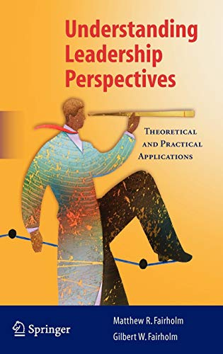 9780387849010: Understanding Leadership Perspectives: Theoretical and Practical Approaches