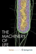9780387853376: The Machinery of Life