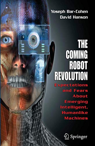 9780387853482: The Coming Robot Revolution: Expectations and Fears About Emerging Intelligent, Humanlike Machines
