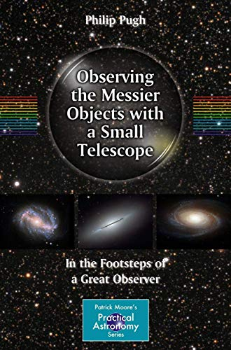 9780387853567: Observing the Messier Objects With a Small Telescope: In the Footsteps of a Great Observer